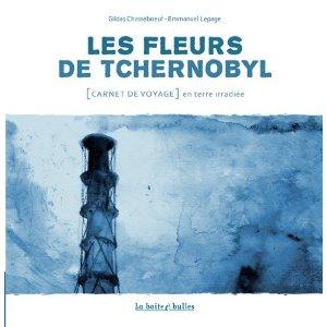 Carnet de voyage : Les Fleurs de Tchernobyl